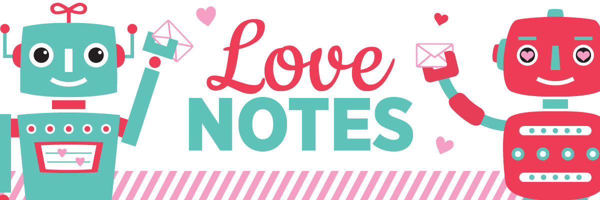 See Submitted Love Notes In Print 2.7.18 to 2.14.18
