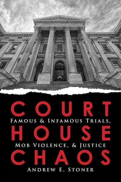 Andrew Stoner: Court House Chaos