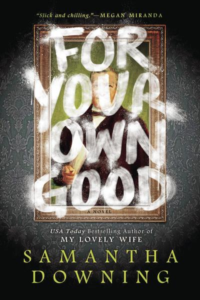 'For Your Own Good' by Samantha Downing