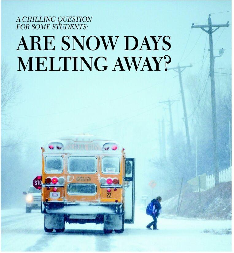 ARE SNOW DAYS MELTING AWAY?