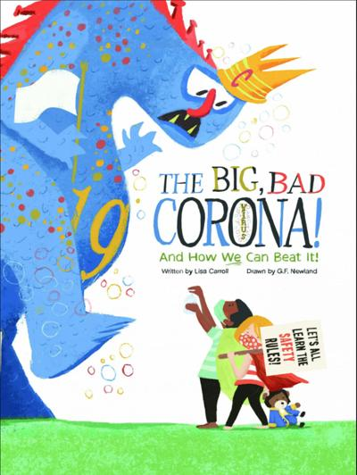 """The Big Bad Coronavirus,"" by Lisa Carroll and G.F."