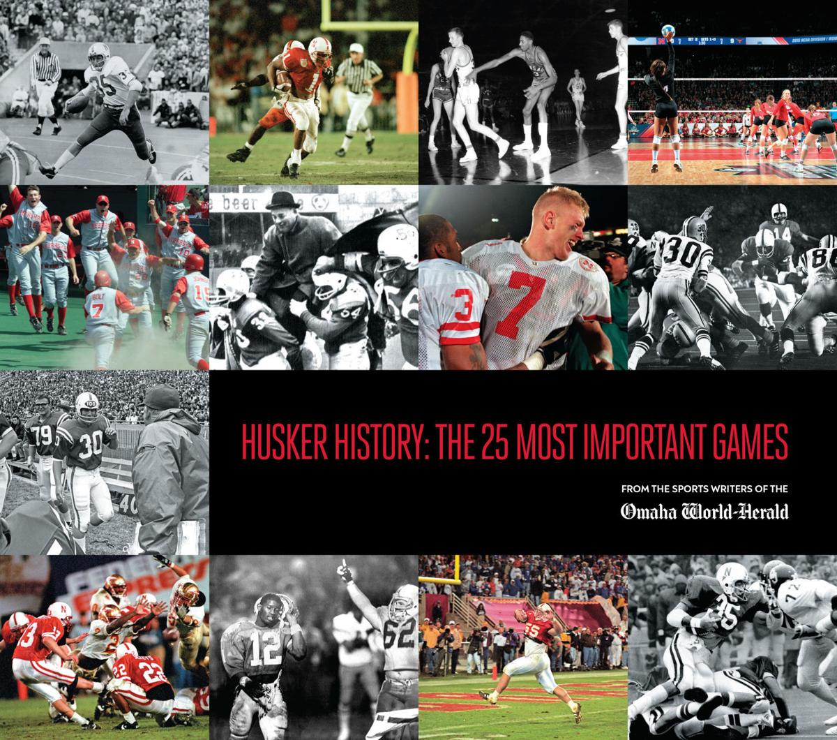 Husker History: The 25 Most Important Games