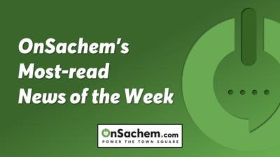 OnSachem's most-read news of the week