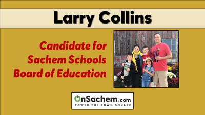 Larry Collins, candidate for Sachem Schools Board of Education