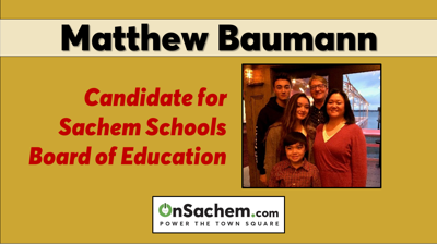Matthew Baumann, candidate for Sachem Schools Board of Education