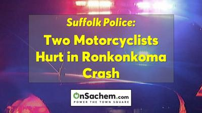 Two motorcyclists seriously injured in Ronkonkoma crash