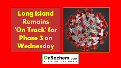 Long Island  Remains 'On Track' for Phase 3 on Wednesday