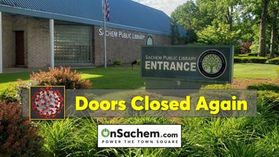 Sachem Library closed 'due to a Covid-related issue'