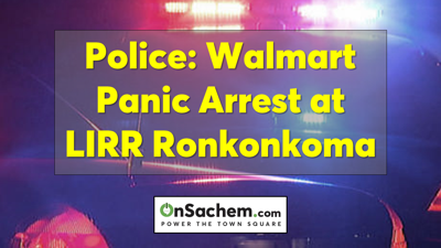 Man Arrested at LIRR Ronkonkoma Station for Allegedly Causing a Mass Panic at Walmart