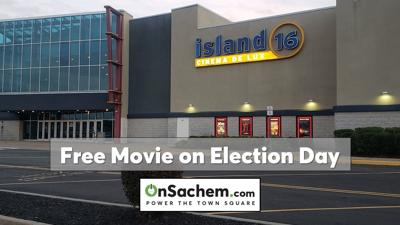 Island 16 in Holtsville to show a free movie on Election Day