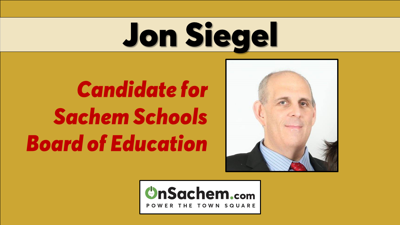 Jon Siegel, candidate for Sachem Schools Board of Education