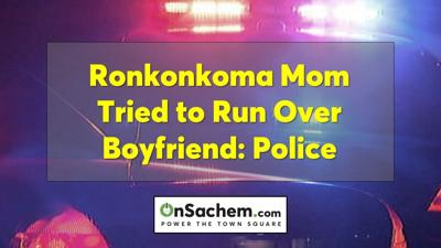 Ronkonkoma mom tried to run over her boyfriend — but crashed vehicle into a house instead, police allege