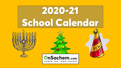 Just Approved: Sachem Schools Calendar for the 2020-2021 School Year