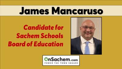 James Mancaruso, candidate for Sachem Schools Board of Education
