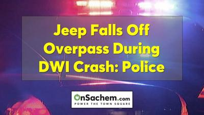 Jeep falls off Rt. 83 overpass in Farmingville during three-vehicle DWI crash: Police