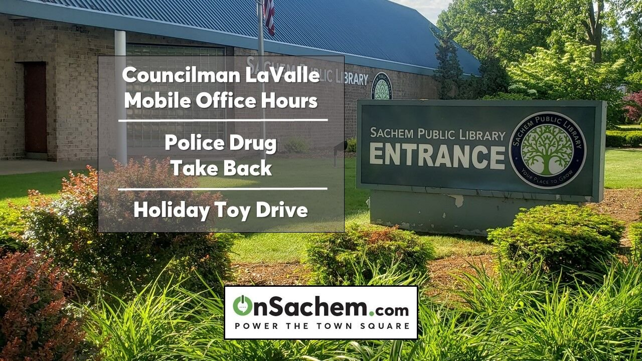 Today at Sachem Library: Discard old medications, donate toys and office hours with Councilman LaValle