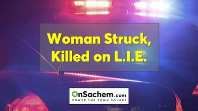 Woman killed standing by disabled car on L.I.E.