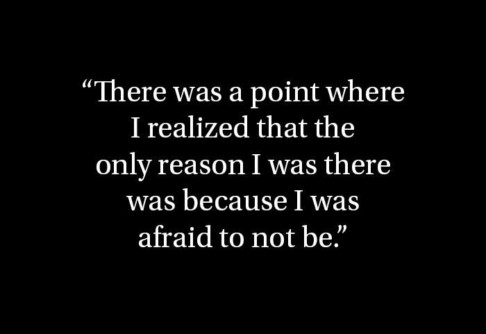 I was afraid to not be