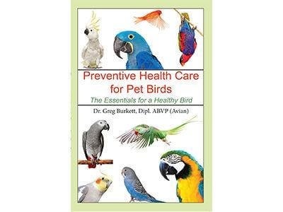 """""""Preventive Health Care for Pet Birds"""""""