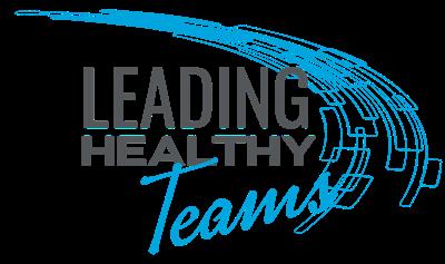 Leading Healthy Teams
