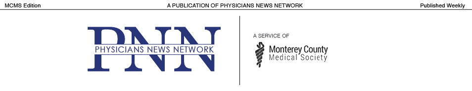 Physicians News Network - Latest Healthcare News. Monterey County, CA