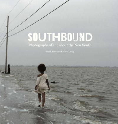 'Southbound: Photographs of and about the New South'