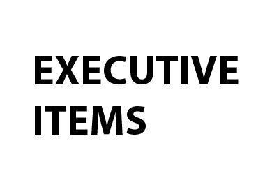 Executive items