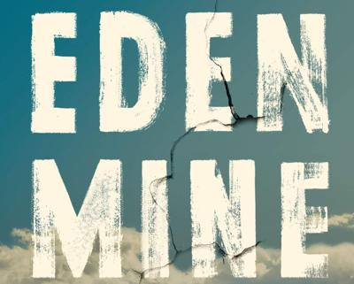 Review: 'Eden Mine' a tale of violence's aftermath, lingering trauma and transformation