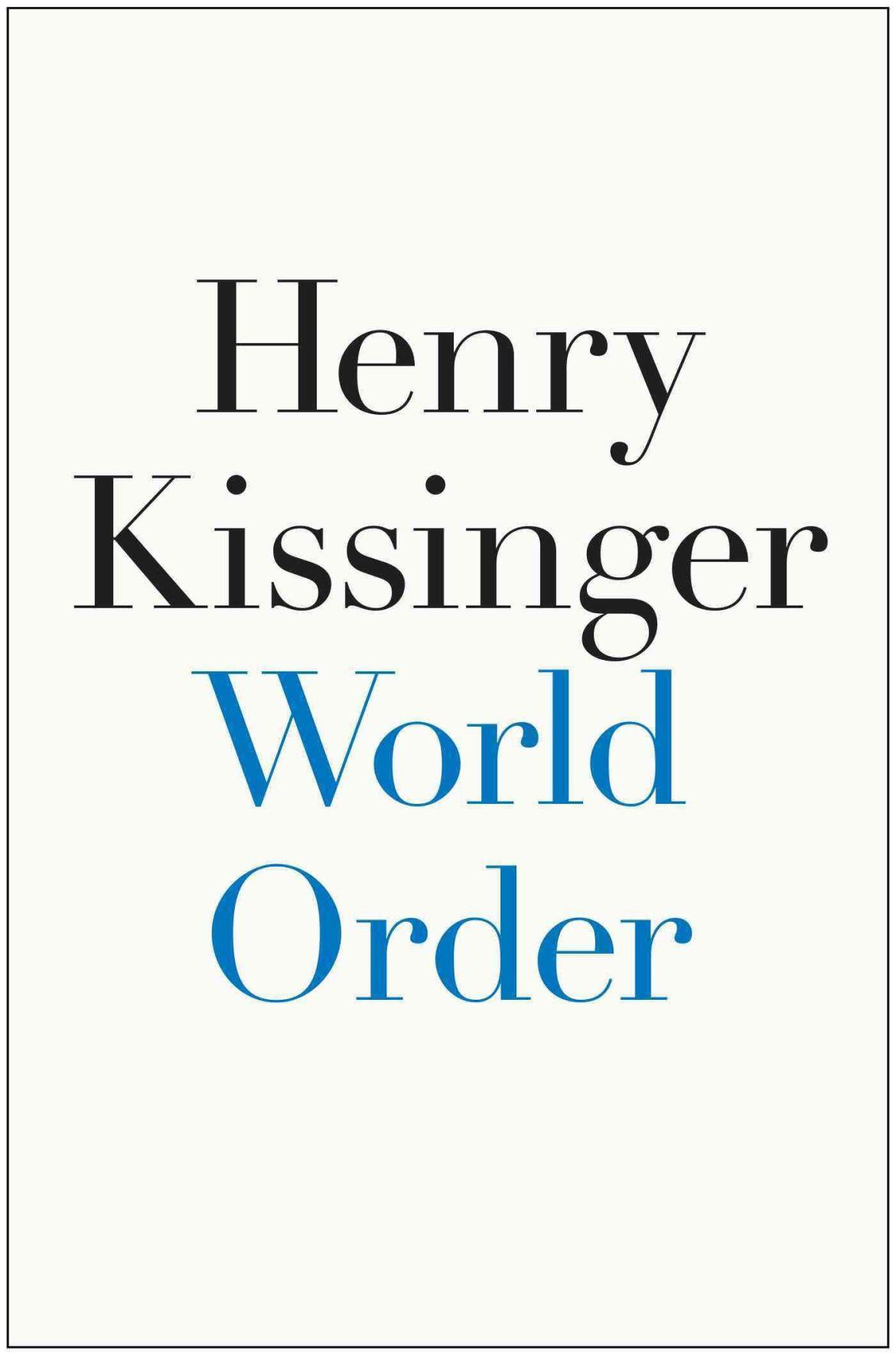 Review: Kissinger's latest an enjoyable primer on 'world order'