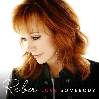 Reba McEntire, 'Love Somebody,' Starstruck/Nash Icon/Big