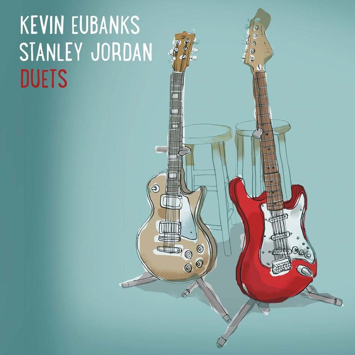 Kevin Eubanks and Stanley Jordan, 'Duets,' Mack Avenue Records