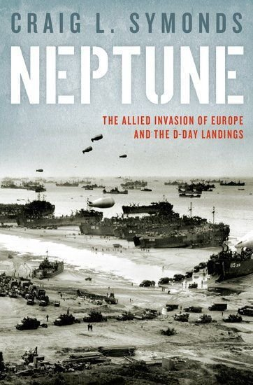 'Neptune' a fine chronicle of complex WWII plan