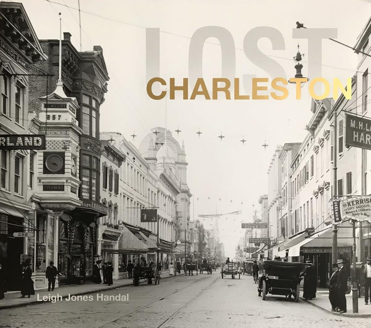 New book remembers the urban landscape of 'Lost Charleston