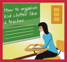 Try to organize child's stuff just like a teacher
