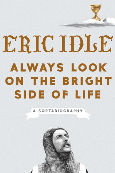 Review Eric Idle Surveys A Life Informed By Monty Python Fame