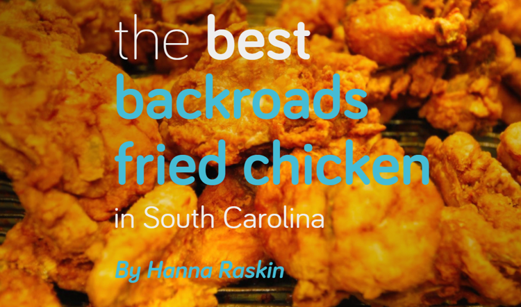 Where To Find The Best Backroads Fried Chicken In South Carolina