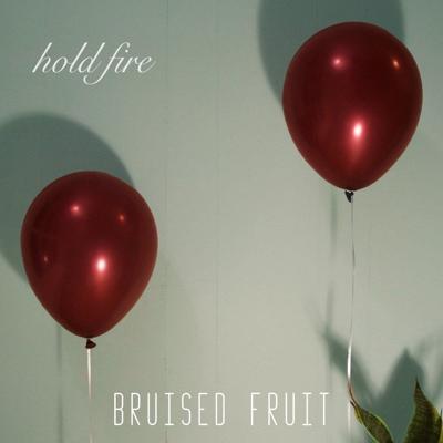 Hold Fire Bruised Fruit.jpg