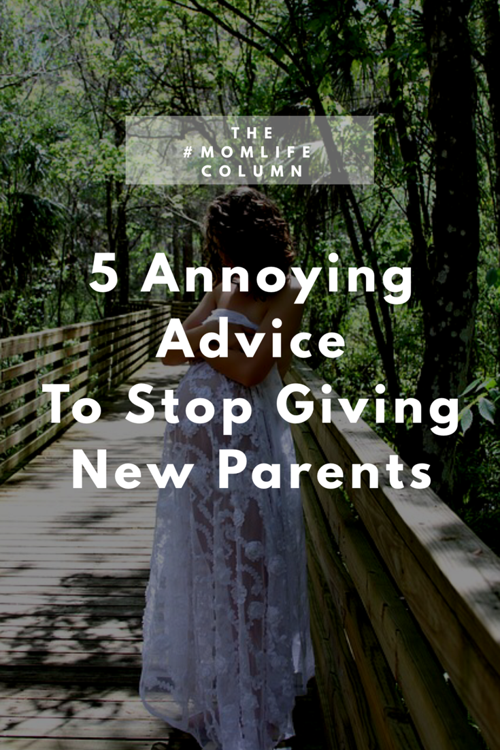 5 common, yet annoying, bits of advice to give new parents