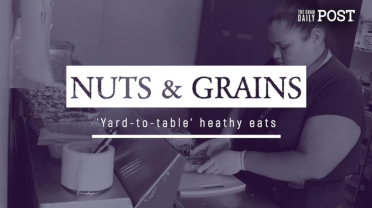 Nuts & Grains: 'Yard-to-table' heathy eats