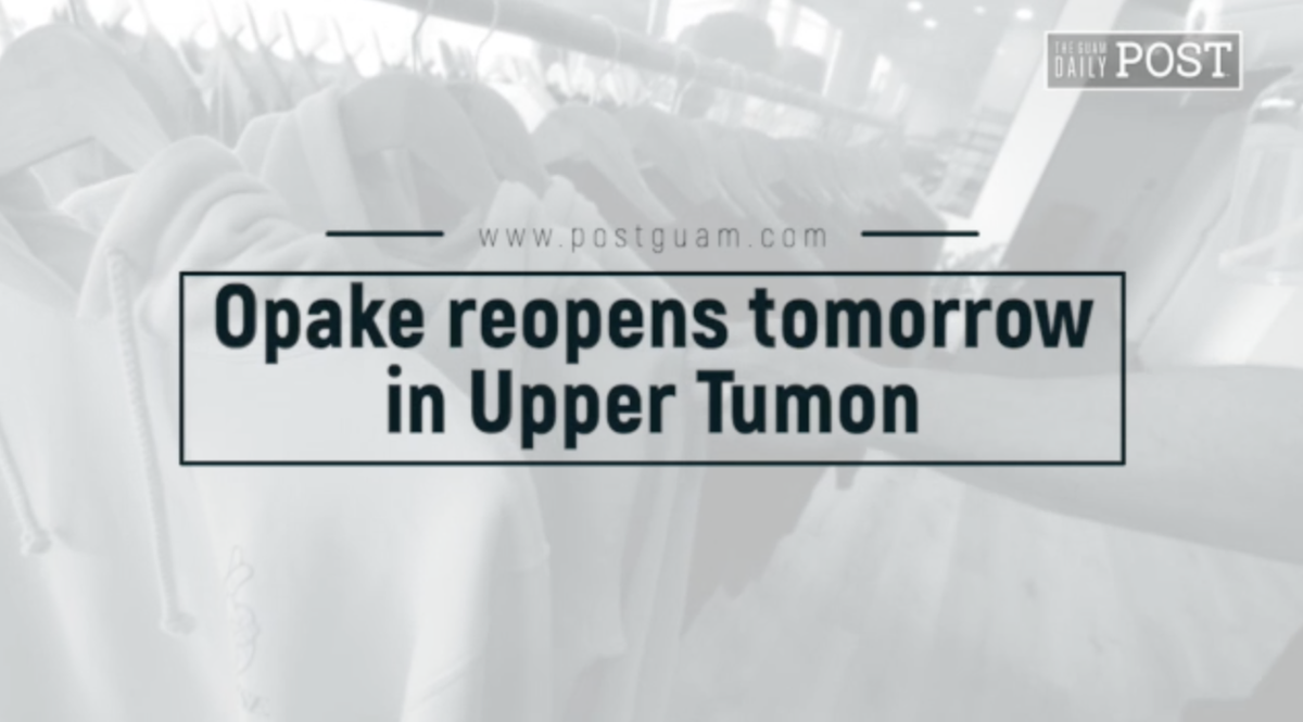Opake reopens tomorrow in Upper Tumon