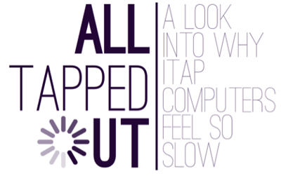 All Tapped Out: Why ITaP computers feel so slow and what