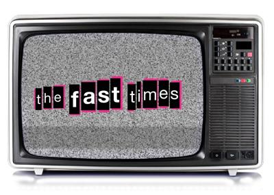 The Fast Times