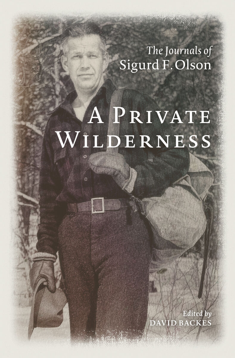 A Private Wilderness: The Journals of Sigurd F. Olson
