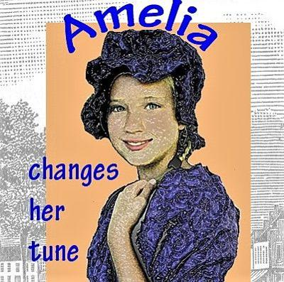 Amelia Changes Her Tune