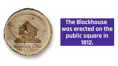 The history of the Mansfield Blockhouse
