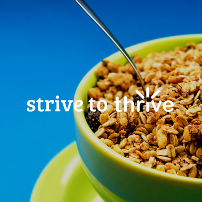 Strive to Thrive week 7: Healthy eating tips