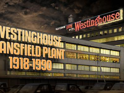 A look back at Westinghouse with a century of history in Mansfield