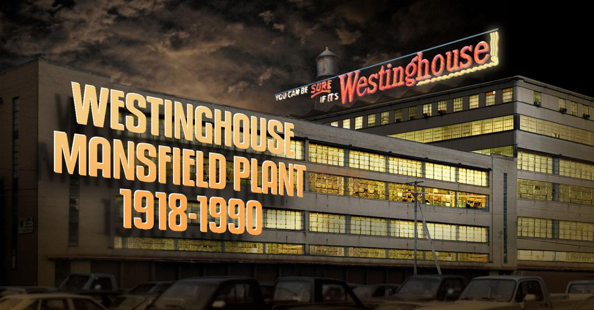 Mansfield Westinghouse at 100