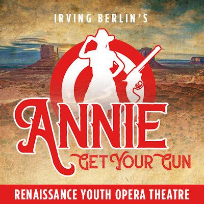 The Renaissance Youth Opera presents Annie Get Your Gun Feb. 1 and 2