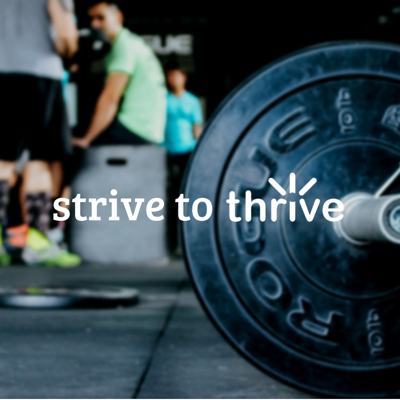 Strive to Thrive week 3: Importance of Strength Training